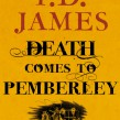 P.D. James novel, Death Comes to Pemberley