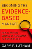 Gary Latham, Becoming the Evidence-Based Manager