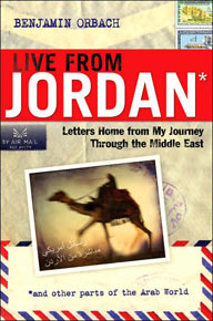 Benjamin Orbach, Live From Jordan: My Letters Home from the Middle East
