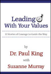 Paul C. King, Jr., Leading with Your Values